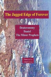 The Jagged Edge of Forever: Deuteronomy, Daniel, The Minor Prophets