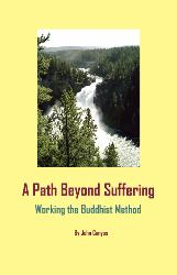 A Path Beyond Suffering: Working the Buddhist Method