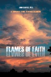 Flames of Faith: a Thumbnail Guide to World Religions, by John Cunyus